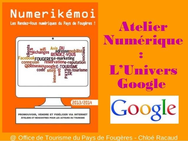 Atelier Numérique : L'Univers Google  @ Office de Tourisme du Pays de Fougères - Chloé Racaud