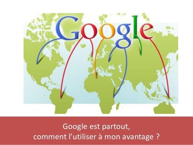 Atelier Banc- tests « site web » Google est partout, comment l'utiliser à mon avantage ?