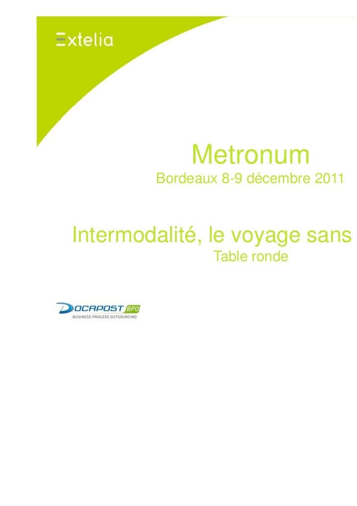 Metronum        Bordeaux 8-9 décembre 2011Intermodalité, le voyage sans couture               Table ronde
