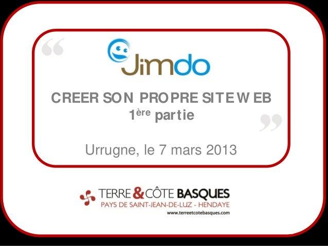 CREER SON PROPRE SIT E W EB        1ère partie    Urrugne, le 7 mars 2013      1