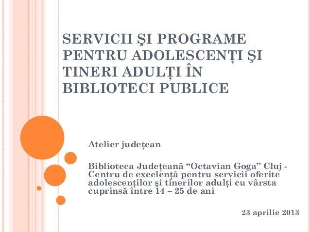 Servicii şi programe pentru adolescenţi şi tineri adulţi în biblioteci publice
