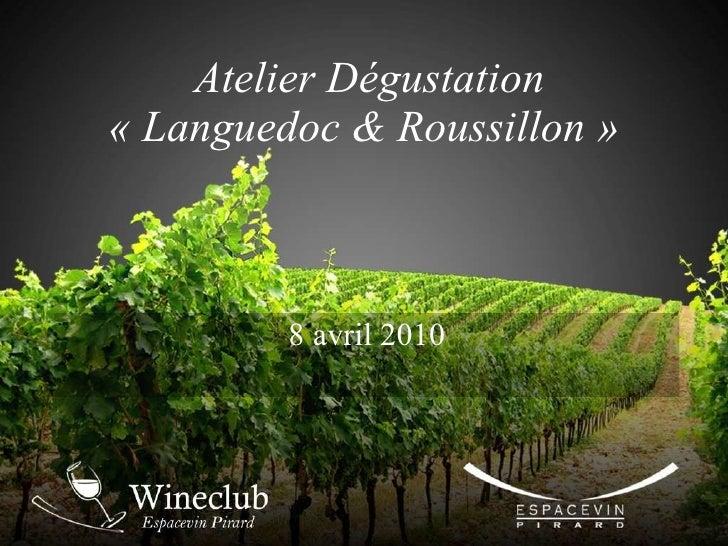 Atelier Dégustation « Languedoc & Roussillon »  8 avril 2010