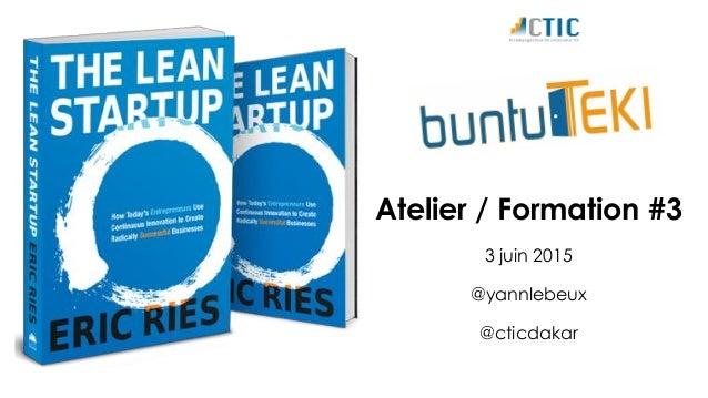 Atelier / Formation #3 3 juin 2015 @yannlebeux @cticdakar