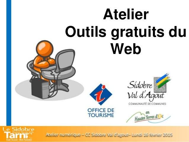 Atelier Outils gratuits du Web Atelier numérique – CC Sidobre Val d'agout– Lundi 16 février 2015