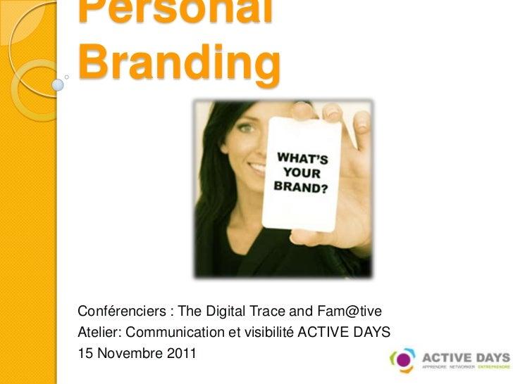 PersonalBrandingConférenciers : The Digital Trace and Fam@tiveAtelier: Communication et visibilité ACTIVE DAYS15 Novembre ...