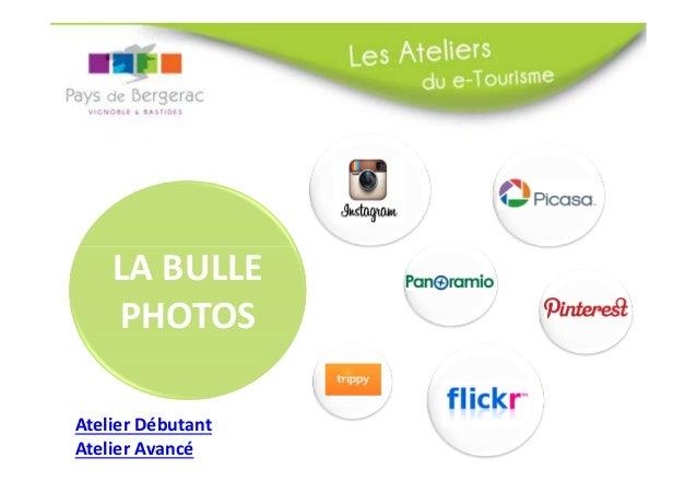 LA BULLE PHOTOS Atelier Débutant Atelier Avancé