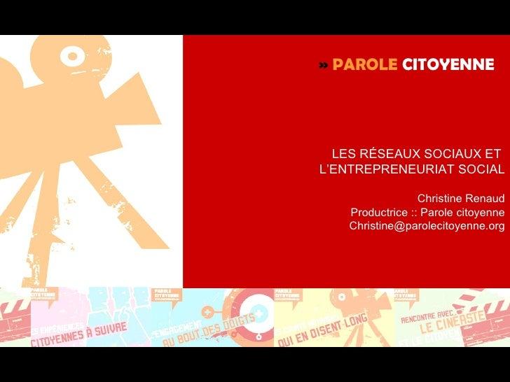 »  PAROLE  CITOYENNE  LES RÉSEAUX SOCIAUX ET  L'ENTREPRENEURIAT SOCIAL Christine Renaud Productrice :: Parole citoyenne [e...