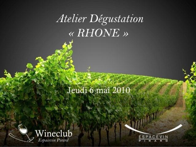 Atelier Dégustation « RHONE » Jeudi 6 mai 2010