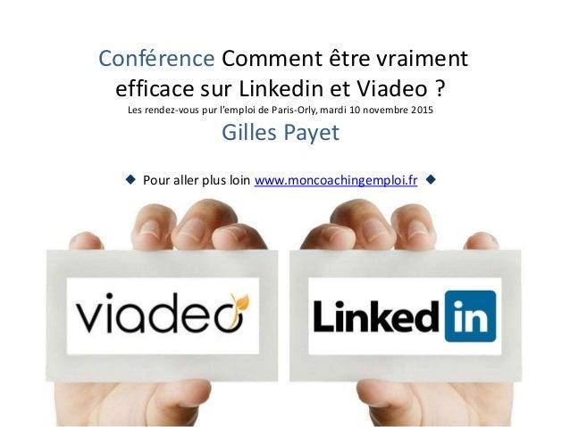 Conférence Comment être vraiment efficace sur Linkedin et Viadeo ? Les rendez-vous pur l'emploi de Paris-Orly, mardi 10 no...