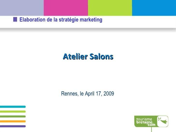Rennes, le  June 9, 2009 Atelier Salons