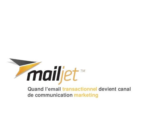 Quand l'email transactionnel devient canal de communication marketing