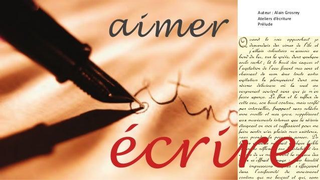 Auteur : Alain Grosrey Ateliers d'écriture Prélude écrire aimer