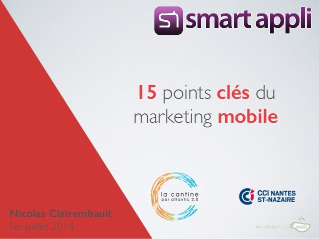 15 points clés du marketing mobile Nicolas Clairembault 1er juillet 2014