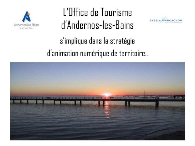 L'Office de Tourisme d'Andernos-les-Bains s'implique dans la stratégie d'animation numérique de territoire..