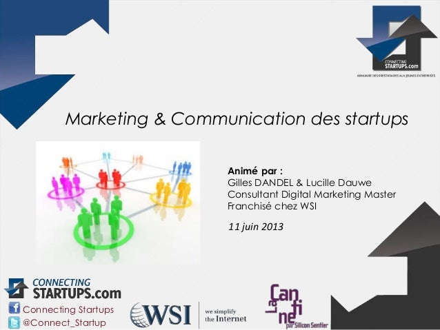 @Connect_StartupConnecting StartupsMarketing & Communication des startupsAnimé par :Gilles DANDEL & Lucille DauweConsultan...