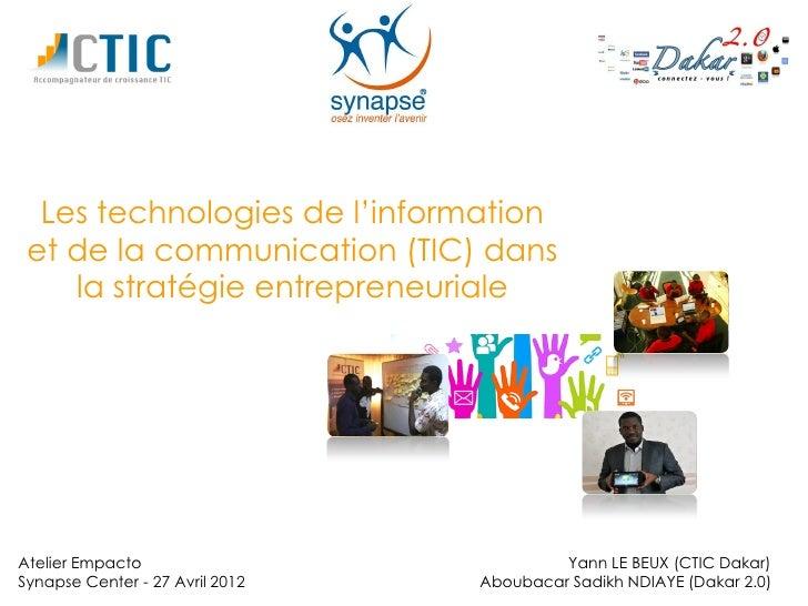 Les technologies de l'information et de la communication (TIC) dans    la stratégie entrepreneurialeAtelier Empacto       ...