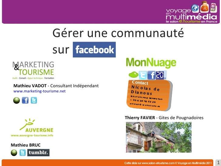 Atelier T8 - Animer une communauté sur facebook - Salon e-tourisme Voyage en Multimédia