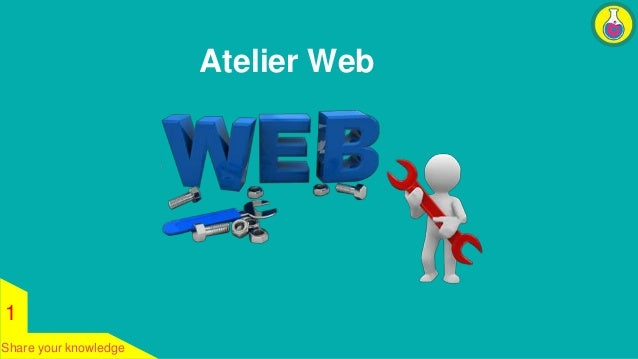 1  Share your knowledge  Atelier Web