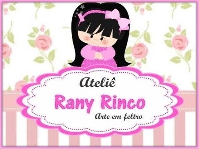 No Ateliê Rany Rinco, fazemos lembrancinhas, decorações ,presentes e mimos exclusivos em feltro. Todas as nossas peças são...