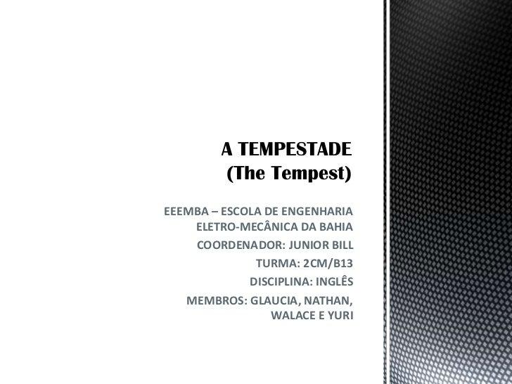 EEEMBA – ESCOLA DE ENGENHARIA    ELETRO-MECÂNICA DA BAHIA    COORDENADOR: JUNIOR BILL              TURMA: 2CM/B13         ...