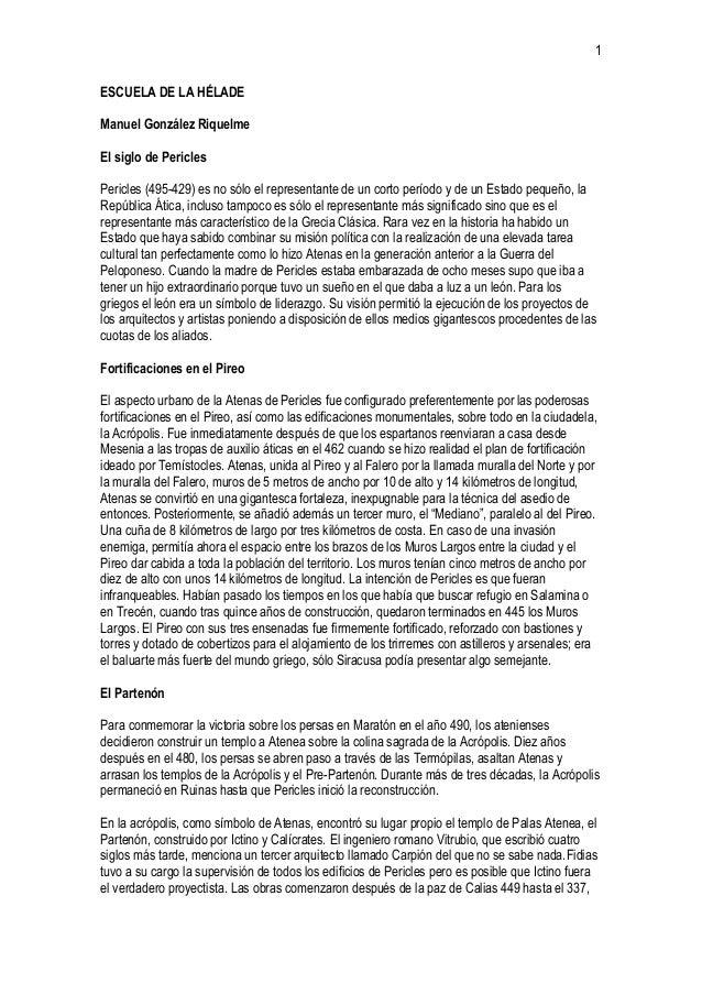 1 ESCUELA DE LA HÉLADE Manuel González Riquelme El siglo de Pericles Pericles (495-429) es no sólo el representante de un ...