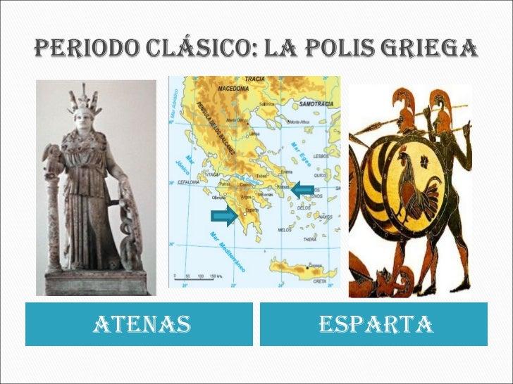 <ul><li>atenas </li></ul><ul><li>Esparta </li></ul>