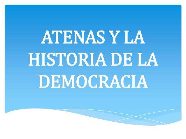 ATENAS Y LAHISTORIA DE LADEMOCRACIA