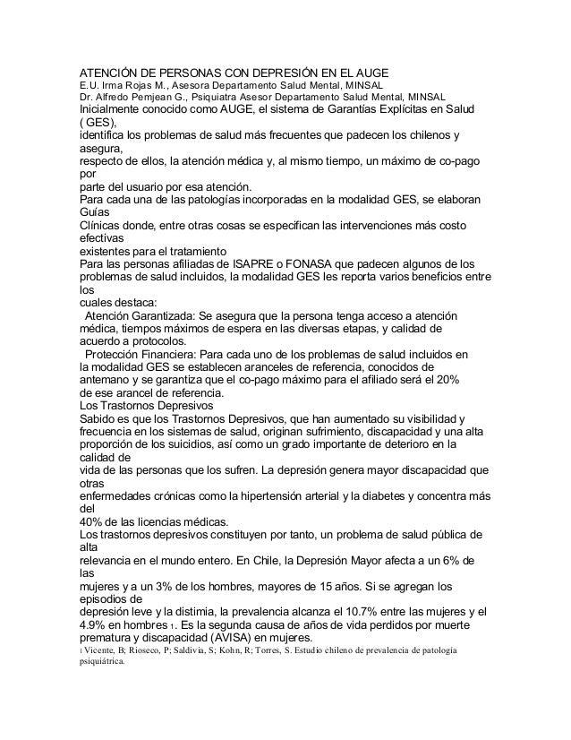 ATENCIÓN DE PERSONAS CON DEPRESIÓN EN EL AUGE E.U. Irma Rojas M., Asesora Departamento Salud Mental, MINSAL Dr. Alfredo Pe...