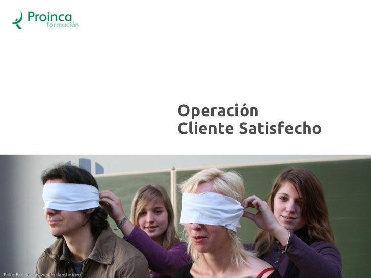 Operación                                       Cliente Satisfecho                                       Atención al clien...