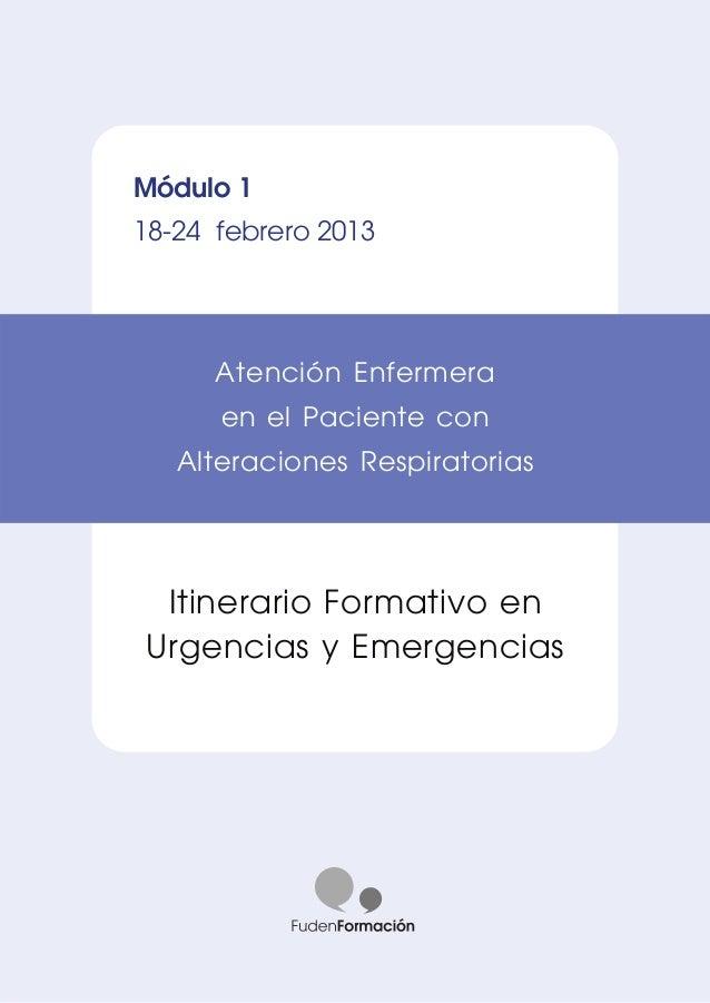 Módulo 118-24 febrero 2013Itinerario Formativo enUrgencias y EmergenciasAtención Enfermeraen el Paciente conAlteraciones R...