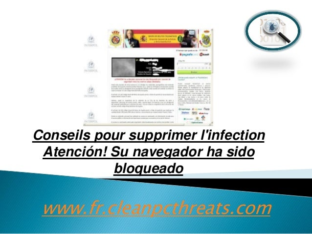 Conseils pour supprimer l'infection Atención! Su navegador ha sido bloqueado  www.fr.cleanpcthreats.com