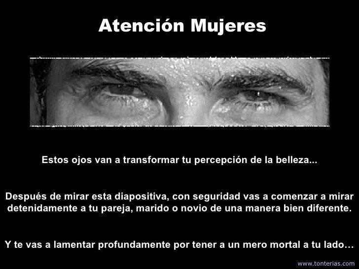 Atención  Mujeres Estos ojos van a transformar tu percepción de la belleza... Después de mirar esta diapositiva, con segur...