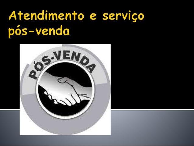  Fase da Pós-Venda: O investimento no serviço pós-venda, não é necessariamente apenas à custa de presenças assíduas no cl...