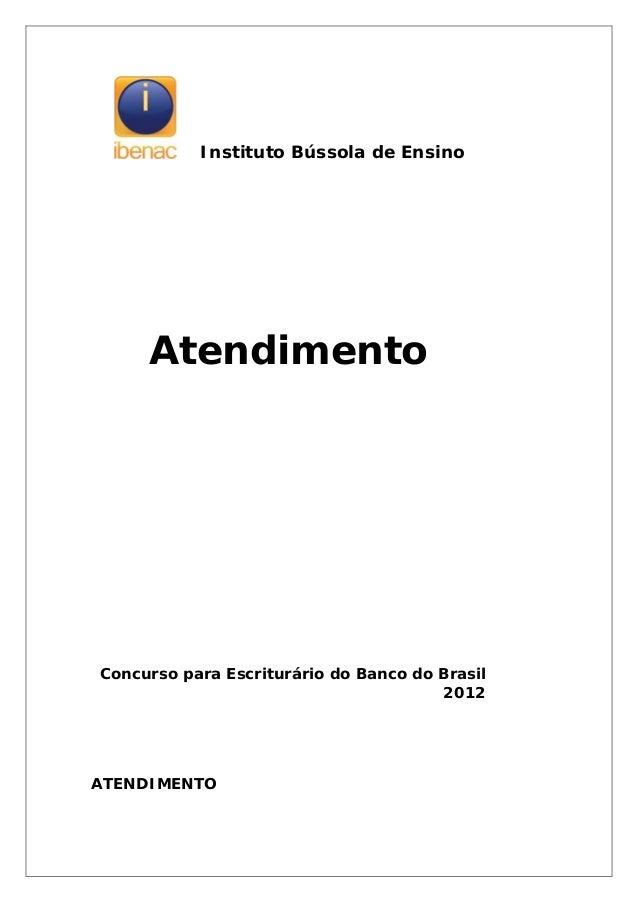 Instituto Bússola de EnsinoAtendimentoConcurso para Escriturário do Banco do Brasil2012ATENDIMENTO