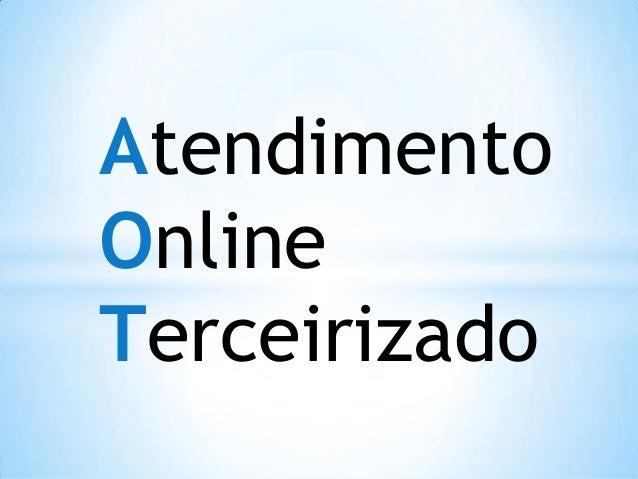 Atendimento online terceirizado