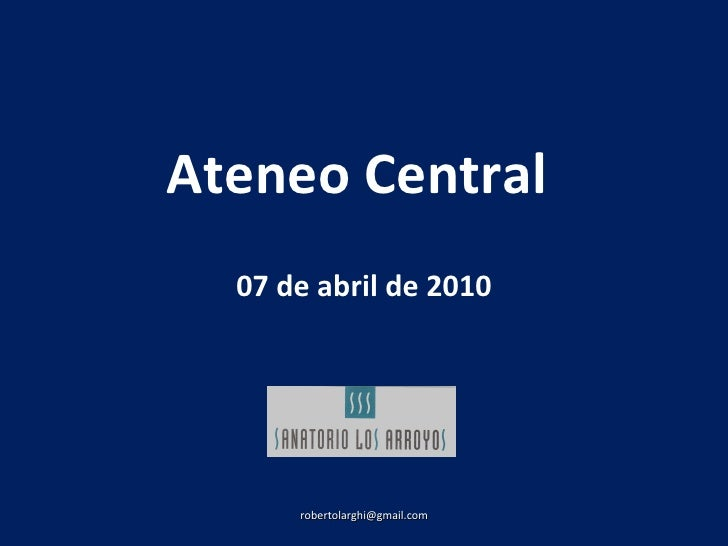 Ateneo Central  07 de abril de 2010 [email_address]