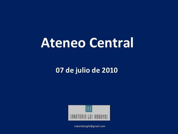 Ateneo Central  07 de julio de 2010 [email_address]