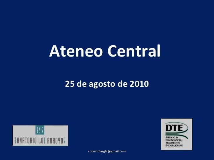 Ateneo Central  25 de agosto de 2010 [email_address]