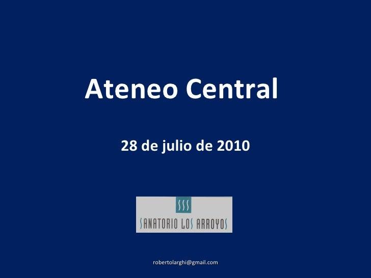 Ateneo Central  28 de julio de 2010 [email_address]
