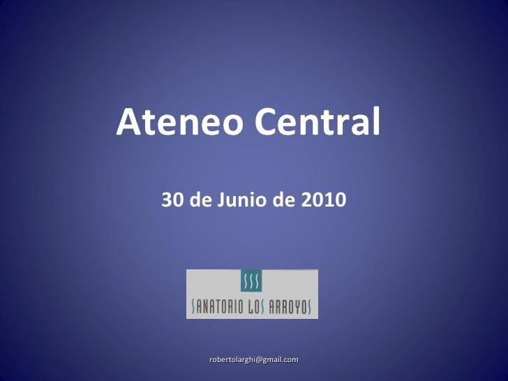 Ateneo Central  30 de Junio de 2010 [email_address]