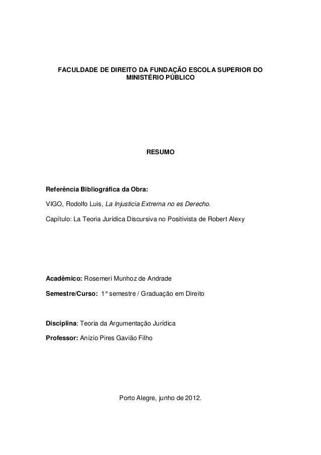 FACULDADE DE DIREITO DA FUNDAÇÃO ESCOLA SUPERIOR DO MINISTÉRIO PÚBLICO  RESUMO  Referência Bibliográfica da Obra:  VIGO, R...