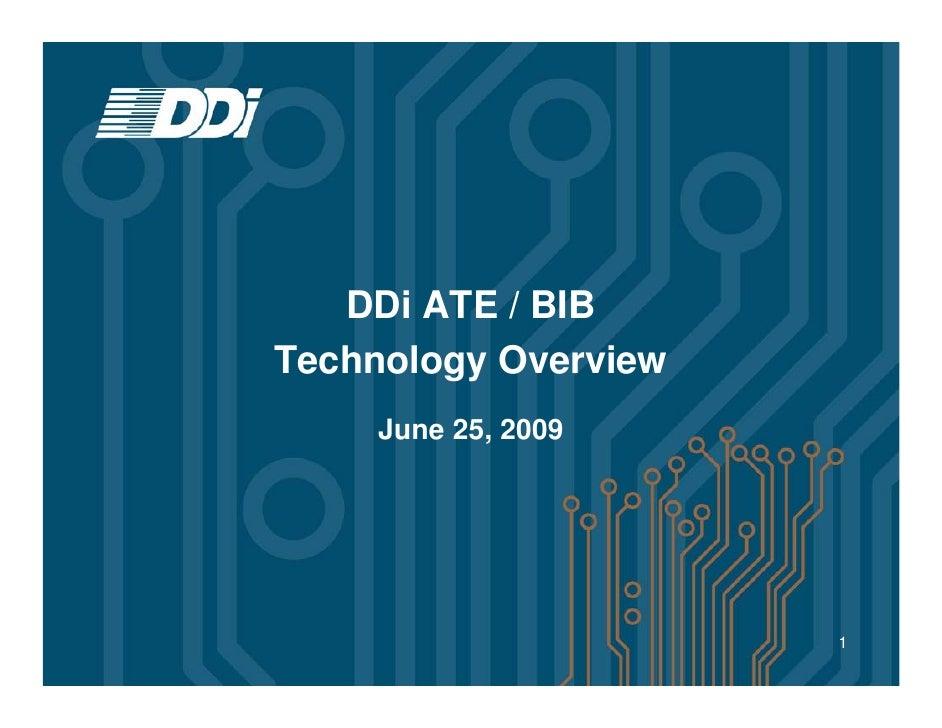 DDi ATE / BIB Technology Overview      June 25, 2009                           1