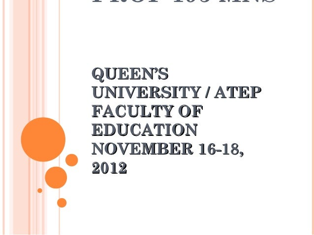 PROF 195 MNSQUEEN'SUNIVERSITY / ATEPFACULTY OFEDUCATIONNOVEMBER 16-18,2012