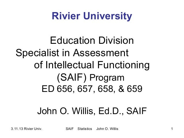 Rivier University Education Division Specialist in Assessment of Intellectual Functioning (SAIF) Program ED 656, 657, 658,...