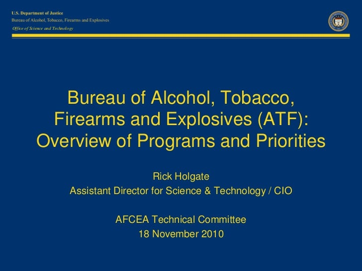 ATF Overview of Programs and Priorities (AFCEA Tech Cmte, 18 Nov10)