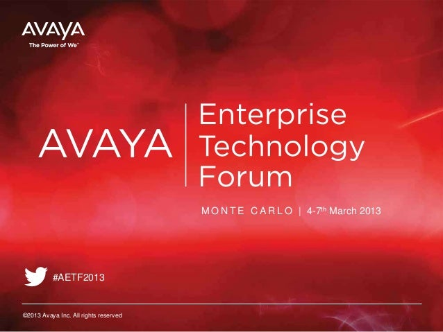 Avaya Technology Forum 2013: Our Vision Around Application Driven Networking