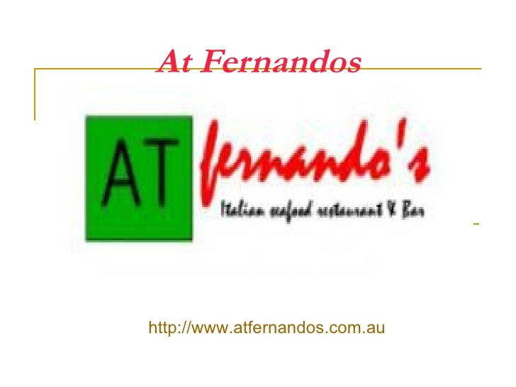 At Fernandos   http://www.atfernandos.com.au