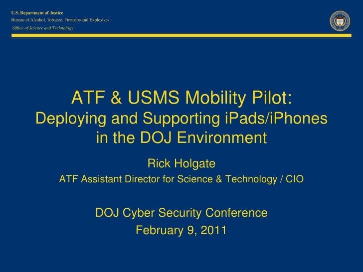 ATF & USMS Mobility Pilot, 9 Feb2011