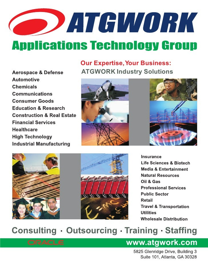 Our Expertise, Your Business:                 ATGWORK Industry Solutions     Consulting   Outsourcing Training Staffing   ...