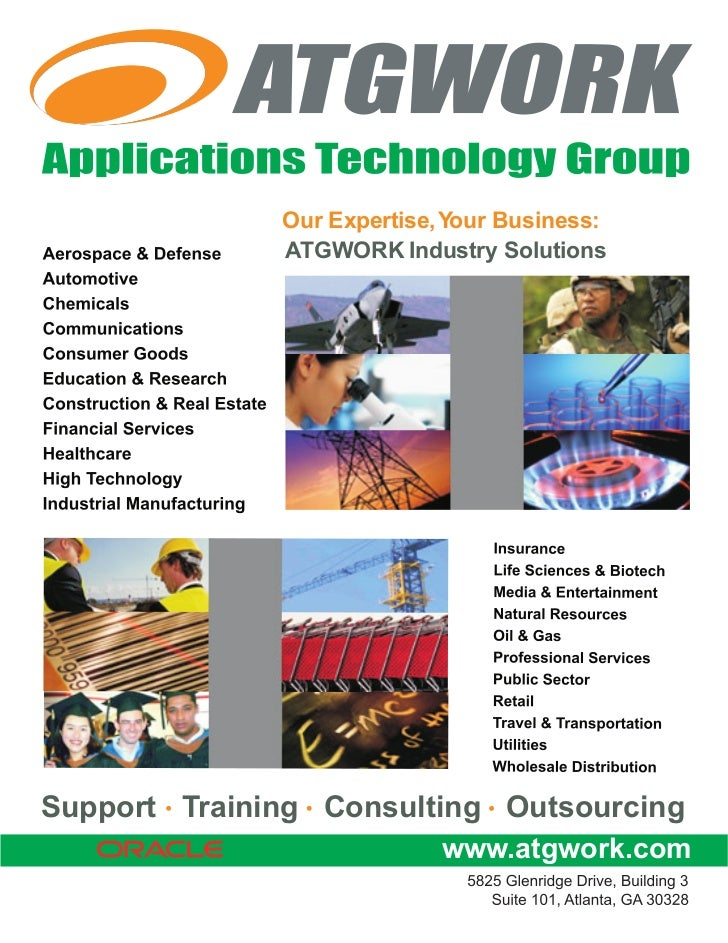 Our Expertise, Your Business:              ATGWORK Industry SolutionsSupport Training Consulting Outsourcing              ...